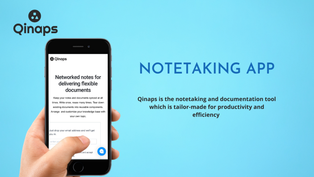 Qinaps is the notetaking and documentation tool which is tailor-made for productivity and efficiency